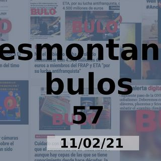 Desmontando Bulos 57 (11/02/21)