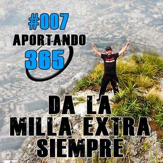 DA LA MILLA EXTRA SIEMPRE - #007 - APORTANDO365