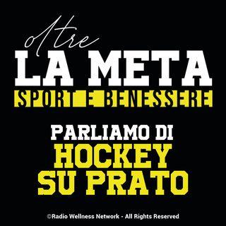 Oltre la Meta - parliamo di hockey su prato