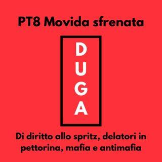 pt8 Movida sfrenata_di diritto allo spritz, delatori in pettorina, mafia e antimafia
