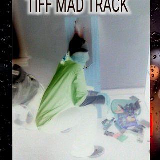 Tiff Mad Mix Track 2020