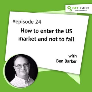 Episode 24. How to enter the US market and not to fail with Ben Baker