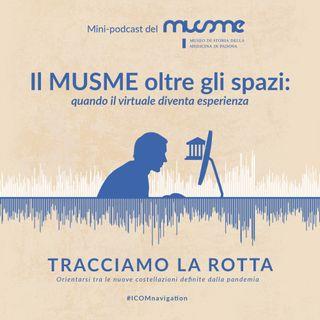 MUSME Museo di Storia della Medicina in Padova – Il MUSME oltre gli spazi: quando il virtuale diventa esperienza