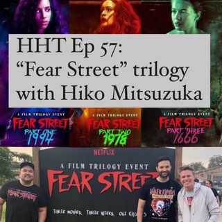 """Ep 57: """"Fear Street"""" trilogy w/Hiko Mitsuzuka"""