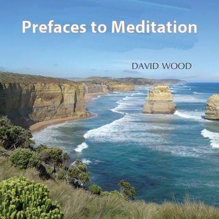 David Wood: Prefaces To Meditation