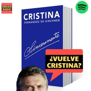 #OrsonRadio - ¿Vuelve Cristina? (((Podcast completo)))
