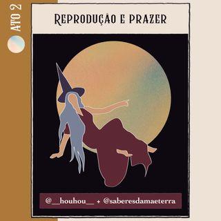 Ato 2 - Reprodução e Prazer [Manifesto Bruxa]