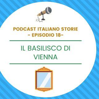 Episodio 18 - Il basilisco di Vienna