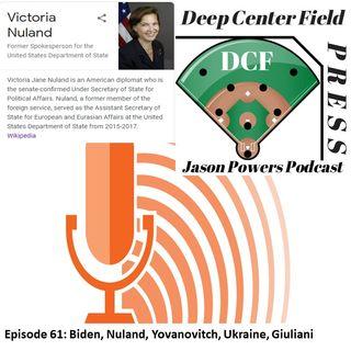 Episode 61: Biden, Nuland, Yovanovitch, Ukraine, Giuliani