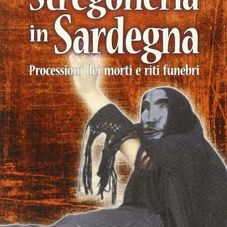 Stregoneria in Sardegna. Processioni dei morti e riti funebri.