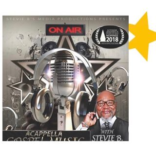 Stevie B. A Cappella Gospel Music Blast - (Episode 202)