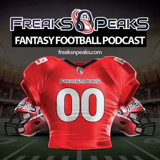 Freaks n Peaks Fantasy Football Podcast with Claebs, David & Steve