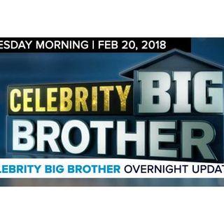 Celebrity Big Brother | Overnight Update Podcast | Feb 20, 2017