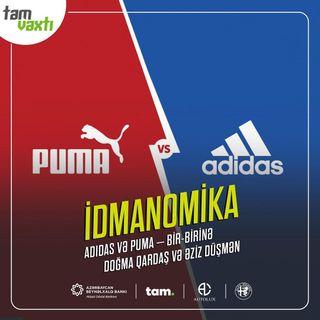 Adidas və Puma -  bir-birinə doğma qardaş və əziz düşmən | İdmanomika #4