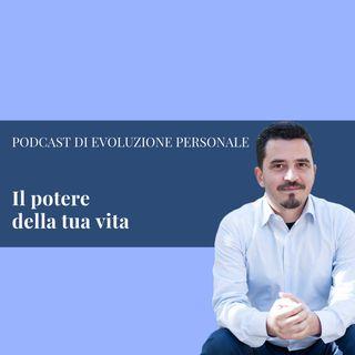 Episodio 22 - Il Potere della tua vita