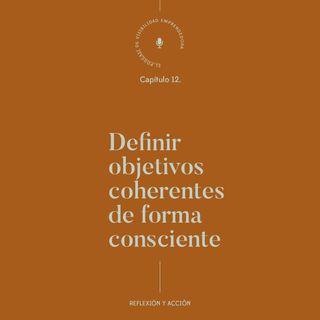 Capítulo 12. Cómo definir objetivos coherentes de forma consciente