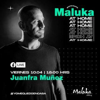 Juanfra Munoz - Maluka At Home 10.04.2020