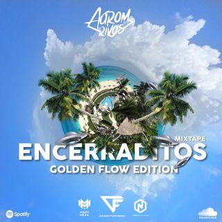 Encerraditos Mixtape Vol.3 Golden Flow Edition.