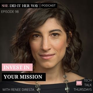SDH098: Invest In Your Mission | A Conversation with Renee DiResta