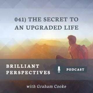 The Secret to an Upgraded Life