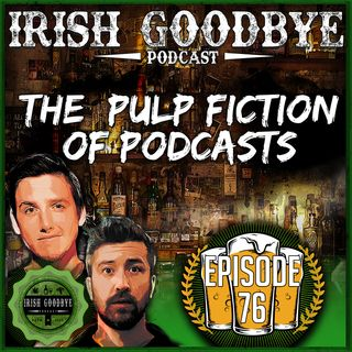 76 The Pulp Fiction Of Podcasts