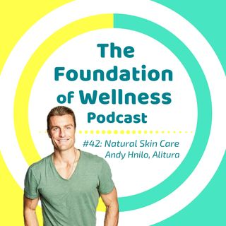 #42: Natural Skincare Inspired by Trauma, Andy Hnilo, Alitura Naturals
