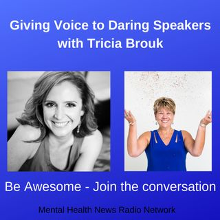 Giving Voice to Daring Speakers with Tricia Brouk