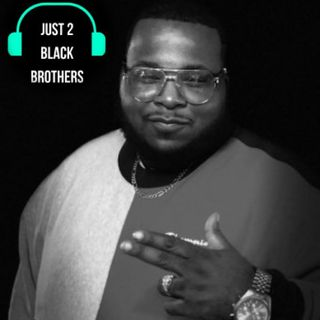 Just 2 Black Brothers - Teddy B Interview