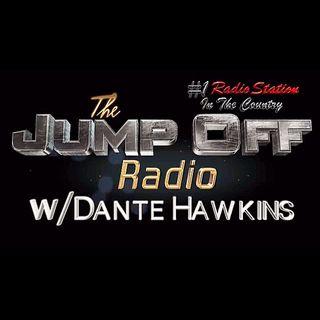 """The Jump Off"" Thursday (10-4-17) w/Dante Hawkins"
