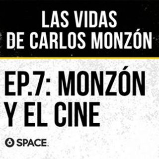 Episodio 7: Monzón y el cine.