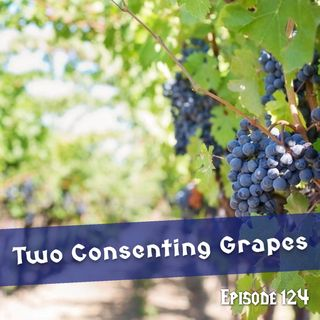FC 124: Two Consenting Grapes
