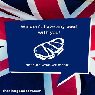 """Beef - What does """"Beef"""" mean in British slang?"""
