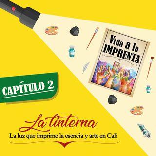 CAPÍTULO 2: La linterna, la luz que imprime la esencia y arte en Cali.