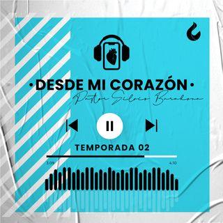 DESDE MI CORAZÓN  EP. 144