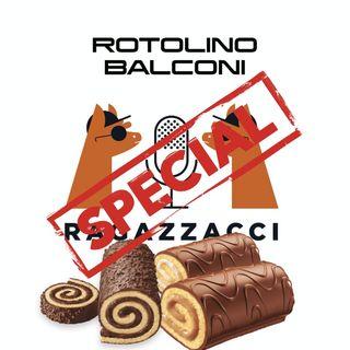 Rotolino Balconi (SPECIAL EDITION)