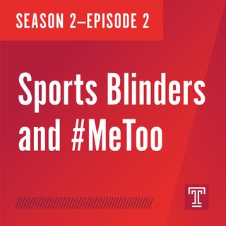 Sports Blinders and #MeToo