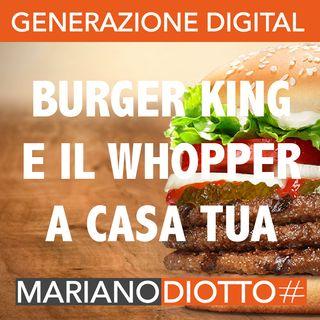 Puntata 68: La pubblicità ai tempi del CoronaVirus - Burger King e il suo Whopper per la quarantena