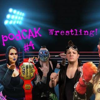 podCAK Ep. 4 - Indy Pro Wrestling