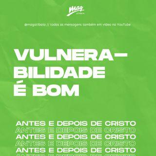 VULNERABILIDADE É ALGO BOM // Raony Franco