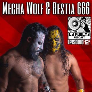 La Rebelión Mecha Wolf y Bestia 666 Episodio 121 de La Vuelta Podcast