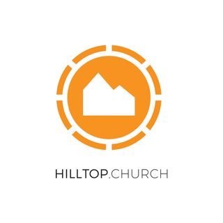 Hilltop.Church Podcast