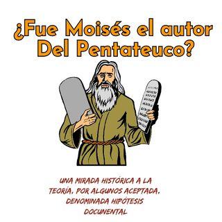 ¿Fue Moisés el autor del Pentateuco?