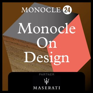 Monocle 24: Monocle on Design