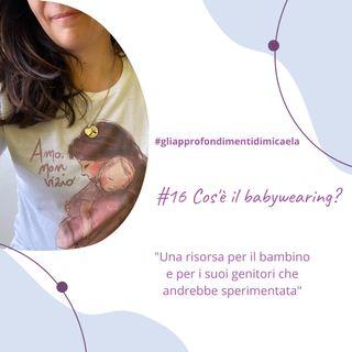 #16 Cos'è il babywearing?