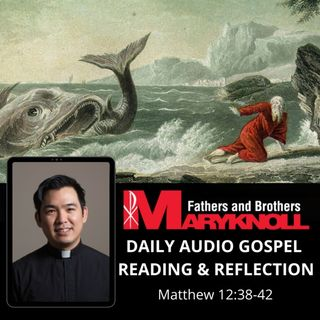 Monday of the Sixteenth Week in Ordinary Time, Matthew 12:38-42