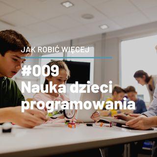 Jak robić więcej ucząc dzieci programowania opowie Marcin Zajkowski - JRW #009