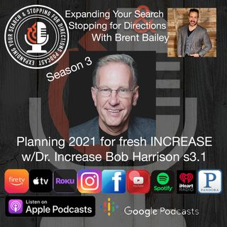 Planning 2021 for fresh increase w/Bob Harrison s3.1