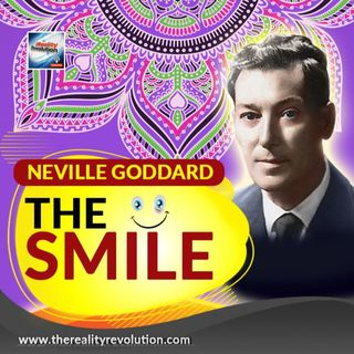 Neville Goddard - The Smile