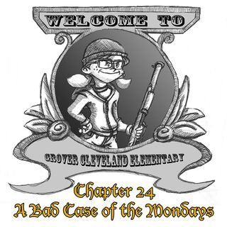 Chapter 24: A Bad Case of the Mondays