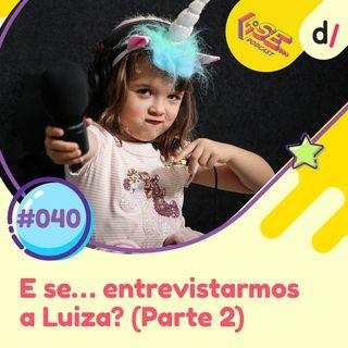 E Se… podcast #40 - E Se... entrevistarmos a Luiza? (Parte 2) 🎤